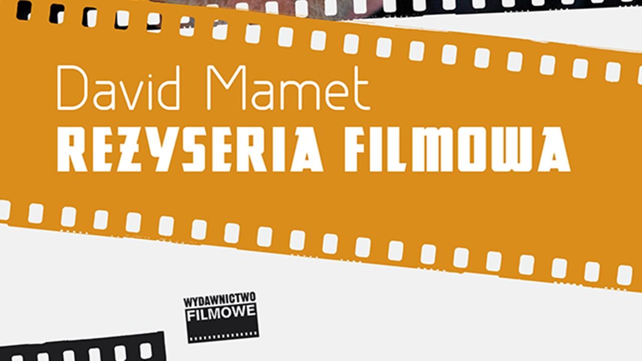 Mamet_Rezyseria filmowa_m